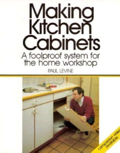 Making Kitchen Cabinets: with Paul Levine (Fine Homebuilding DVD Workshop) by Paul Levine (1988-08-01)