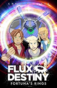 Flux Destiny: Fortuna's Rings (Volume 1)