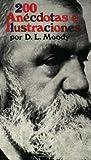 Doscientas anecdotas e ilustraciones (Spanish Edition)