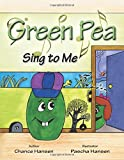 Green Pea Sing To Me