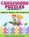 CROSSWORD PUZZLES FOR KIDS AGES 6 - 8: MAKING SMART KIDS SMARTER