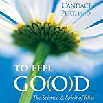 To Feel G(o)od | Candace Pert
