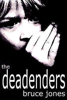 The DEADENDERS: A Thriller by [Jones, Bruce Elliot, Jones, Bruce]