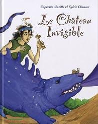 Le Château Invisible par Sylvie Chausse