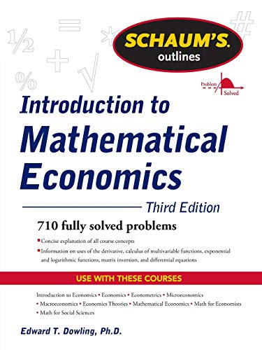 Schaum's Outline of Introduction to Mathematical Economics, 3rd Edition (Schaum's Outlines)