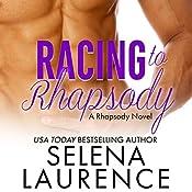 Racing to Rhapsody   Selena Laurence