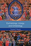 Eschatology, Liturgy, and Christology, Thomas P. Rausch, 0814657354