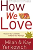 How We Love: Discover Your Love Style, Enhance Your Marriage by Milan Yerkovich Kay Yerkovich(2013-06-27)