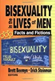 img - for Bisexuality in the Lives of Men: Facts and Fictions book / textbook / text book