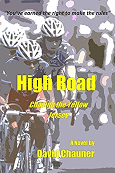 High Road: Chasing the Yellow Jersey by [Chauner, David]