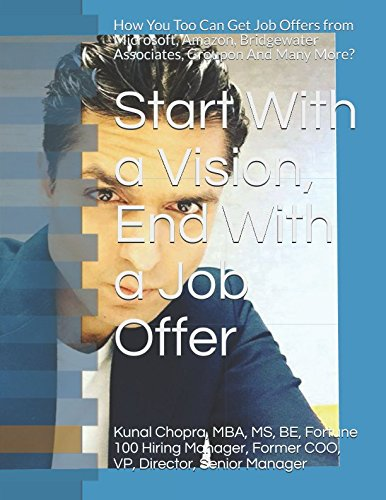 Start With a Vision, End With a Job offer: How You Too Can Get Job Offers from Microsoft, Amazon, Bridgewater Associates, Groupon And Many More? PDF ePub fb2 ebook