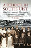 A School in South Uist : Reminiscences of a Hebridean Schoolmaster, 1890-1913, Rea, F. G., 1874744874