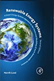 Renewable Energy Systems, Second Edition: A Smart Energy Systems Approach to the Choice and Modeling of 100% Renewable Solutions