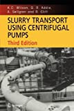 img - for Slurry Transport Using Centrifugal Pumps Softcover reprint of edition by Wilson, K. C., Addie, G. R., Sellgren, A., Clift, R. (2010) Paperback book / textbook / text book