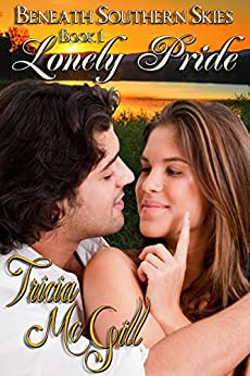 Lonely Pride (Beneath Southern Skies Book 1) by [McGill, Tricia]