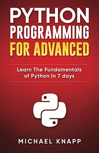 Python Programming for Advanced: Learn the Fundamentals of