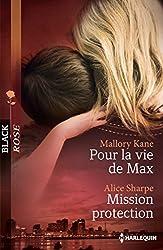 Pour la vie de Max - Mission protection (Black Rose)