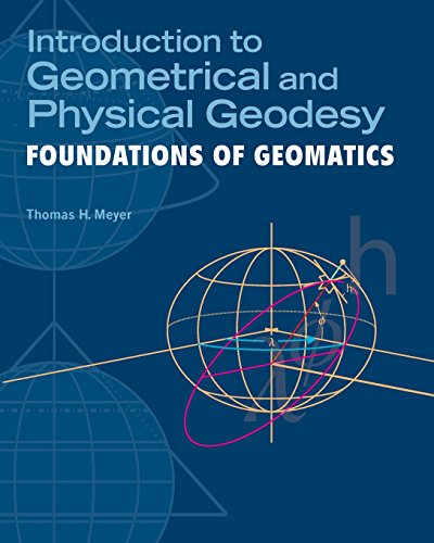 - Introduction to Geometrical and Physical Geodesy: Foundations of Geomatics