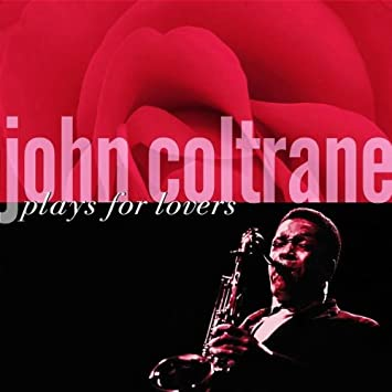 Image result for john coltrane plays for lovers