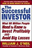 img - for The Successful Investor: What 80 Million People Need to Know to Invest Profitably and Avoid Big Losses book / textbook / text book