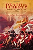img - for Death or Liberty: African Americans and Revolutionary America by Douglas R. Egerton (2009-01-13) book / textbook / text book