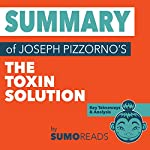 Summary of Joseph Pizzorno's The Toxin Solution | Sumoreads