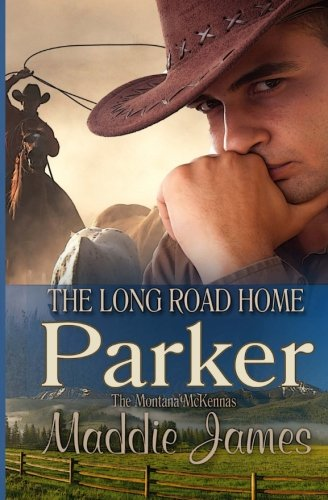 Parker: The Long Road Home (The Montana McKennas) (Volume 3)