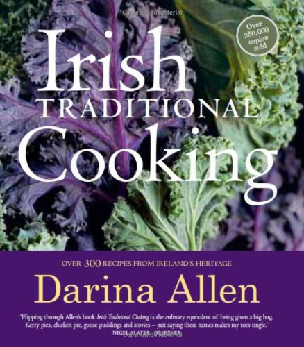 Irish Traditional Cooking: Over 300 Recipes from Ireland's Heritage PDF