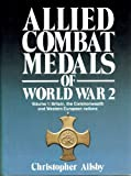 Allied Combat Medals of World War 2: Britain, the Commonwealth and Western European Nations (Modern weapons of the world)