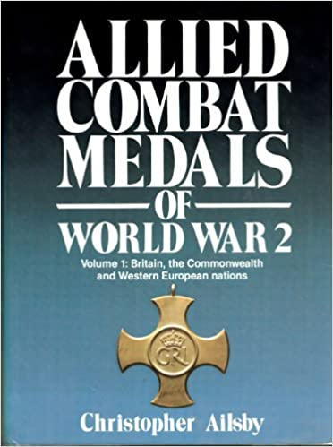 Read Allied Combat Medals of World War 2: Britain, the Commonwealth and Western European Nations (Modern weapons of the world) PDF