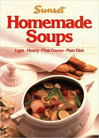 Book Homemade Soups by Sunset Books (1985-09-01)