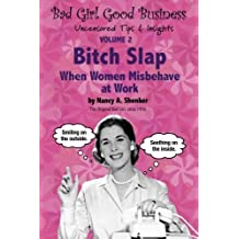 Bitch Slap: When Women Misbehave at Work