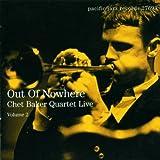 Out of Nowhere: Chet Baker Quartet Live, Vol. 2