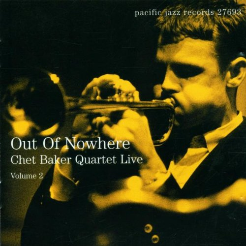 Out of Nowhere: Chet Baker Quartet Live, Vol. 2 by Blue Note Records