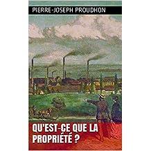 Qu'est-ce que la propriété ? (French Edition)