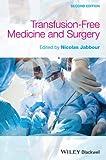 Transfusion-Free Medicine and Surgery 2e