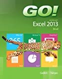 GO! with Microsoft Excel 2013 Brief, Gaskin, Shelley and Vargas, Alicia, 0133414426