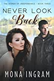 Never Look Back (The Women of Independence Book 3)