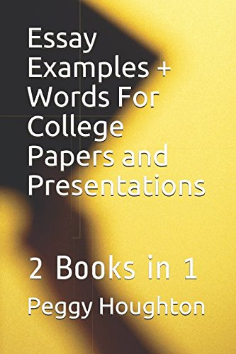 Essay Examples + Words For College Papers and Presentations: 2 Books in 1