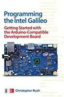 Programming the Intel Galileo: Getting Started with the Arduino -Compatible Development Board Front Cover