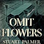 Omit Flowers | Stuart Palmer