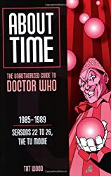 About Time 6: The Unauthorized Guide to Doctor Who1985-1989