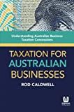 TAXATION FOR AUSTRALIAN BUSINESSES: UNDERSTANDINGAUSTRALIAN BUSINESS TAXATION CONCESSIONS