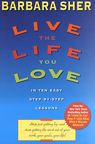 Live the Life You Love: In Ten Easy Step-By Step Lessons