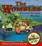 The Wombles: Beautiful Boating Weather