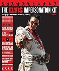 Elvis Impersonation Kit: A Step-by-Step Guide to Becoming the King