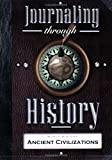 img - for Ancient Civilizations: Journaling Through History book / textbook / text book