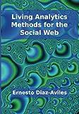 Living Analytics Methods for the Social Web