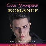 Created & Claimed: Gay Vampire Romance | Ariana Young
