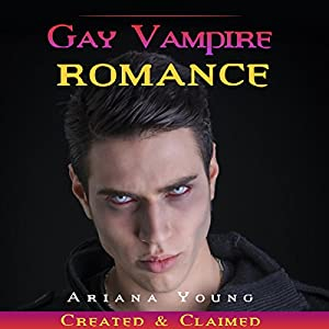 Created & Claimed: Gay Vampire Romance Audiobook